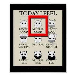 Today I Feel Neutral Good Posters
