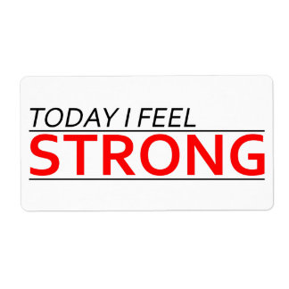 Today I Feel Strong Label