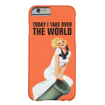 Today I Take Over The World Barely There iPhone 6 Case