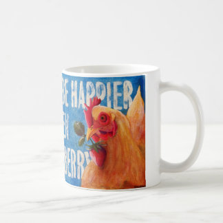 Today I Will Be Happier Than a Chicken Mug