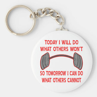 Today I Will Do What Others Won't So Tomorrow I Basic Round Button Keychain