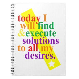 Today I will find & execute solutions Spiral Notebooks