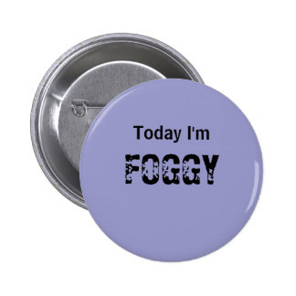 Today I'm FOGGY - a MOOD button