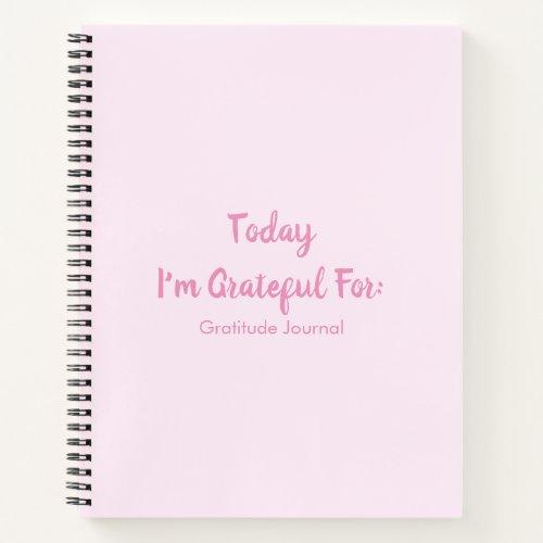 Today I'm Grateful For Gratitude Journal Notebook