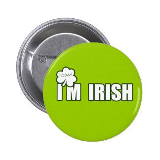 (Today) I'm IRISH Button