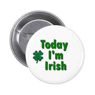 Today I'm Irish Pinback Button