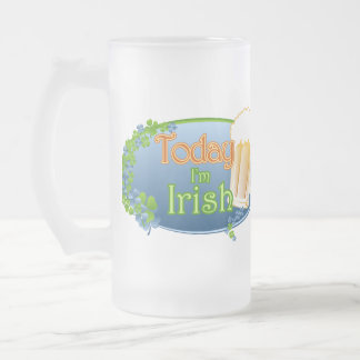 Today I'm Irish (Ver 1) Frosted Glass Beer Mug