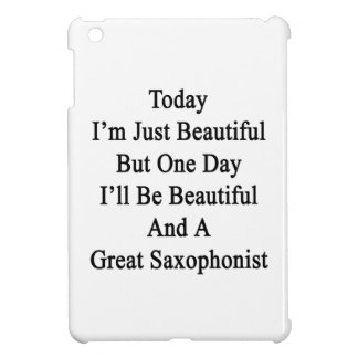 Today I'm Just Beautiful But One Day I'll Be Beaut iPad Mini Cases