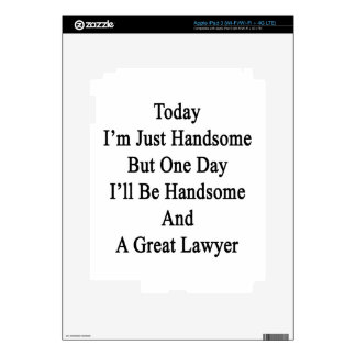 Today I'm Just Handsome But One Day I'll Be Handso iPad 3 Decal