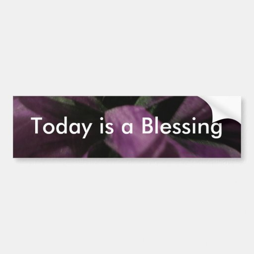 Today is a Blessing Car Bumper Sticker