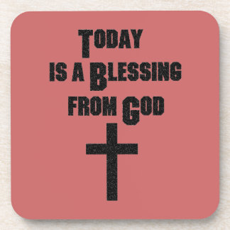 Today is a Blessing From God Drink Coaster