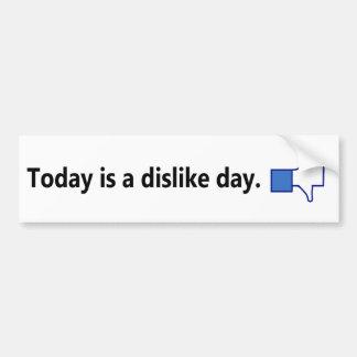 Today is a dislike day - Bumper Sticker (Bk/White)