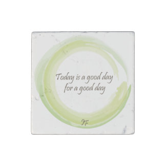"""""""Today is a good day for a good day"""" Stone Magnet"""