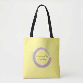 """Today is a good day for a good day"" Tote Bag"
