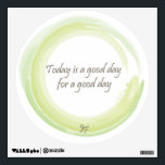 """&quot;Today is a good day for a good day&quot; Wall Decal<br><div class=""""desc"""">Motivational Thought</div>"""