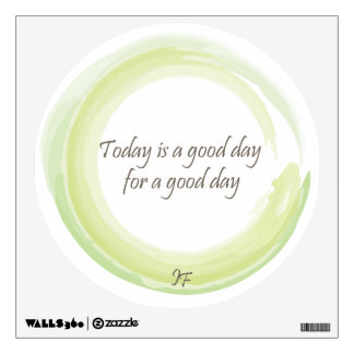 """""""Today is a good day for a good day"""" Wall Decal"""