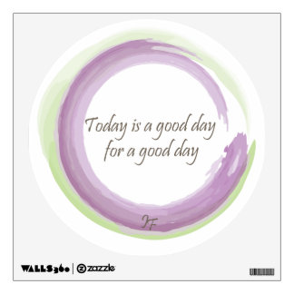 """""""Today is a good day for a good day"""" Wall Sticker"""
