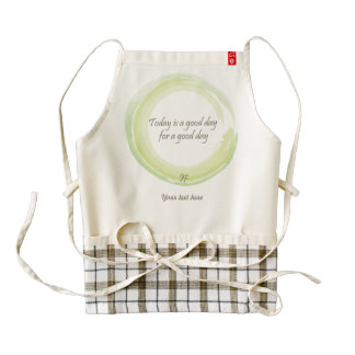 """""""Today is a good day for a good day"""" Zazzle HEART Apron"""