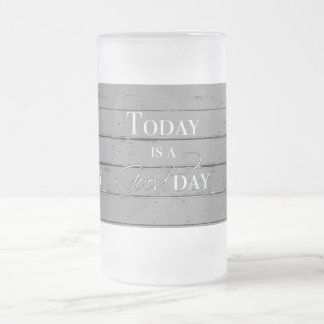 Today is a Good Day Frosted Mug