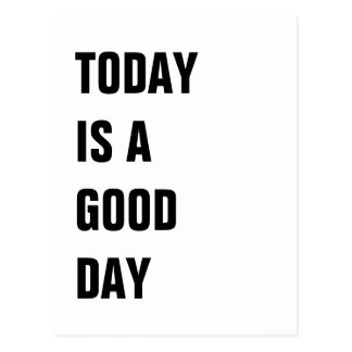 Today is a good day postcard