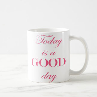 Today is a good day quote mug