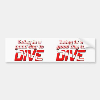 Today is a Good Day to Dive Bumper Sticker