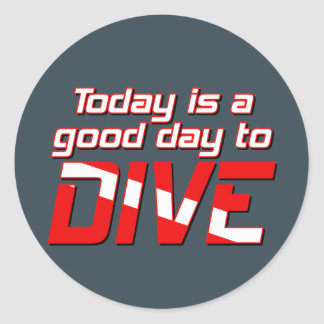 Today is a Good Day to Dive Classic Round Sticker