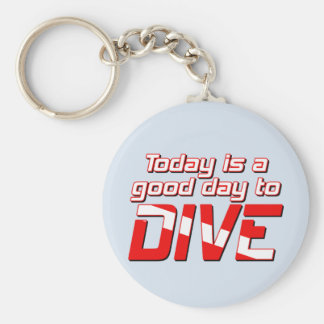 Today Is A Good Day To Dive Basic Round Button Keychain Round Keychain <  < Scuba Diving T-Shirts & Gifts