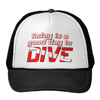 Today is a Good Day to Dive Trucker Hat