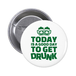 Today is a good day to get drunk button