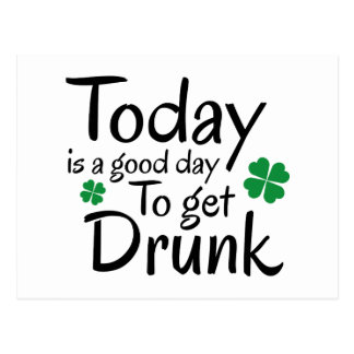 Today Is A Good Day To Get Drunk Postcard