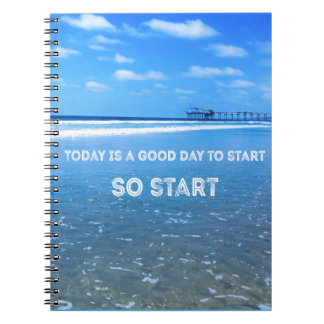 Today is a Good Day to Start (So Start) Notebook