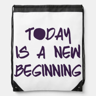 Today is a New Beginning Drawstring Bag