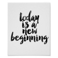 Today Is A New Beginning Poster