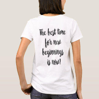 Today Is A New Beginning T-Shirt