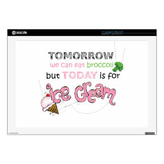 """Today is for Ice Cream Quote 17"""" Laptop Skins"""