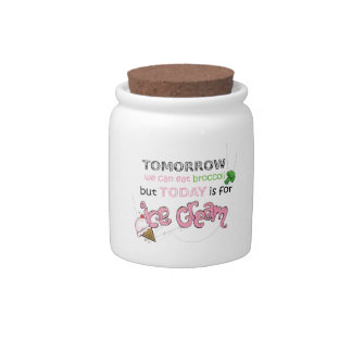 Today is for Ice Cream Quote Candy Dish