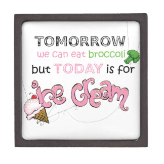 Today is for Ice Cream Quote Keepsake Box