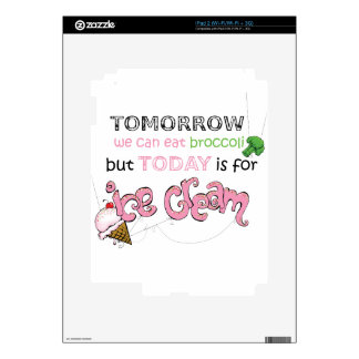 Today is for Ice Cream Quote Skin For The iPad 2