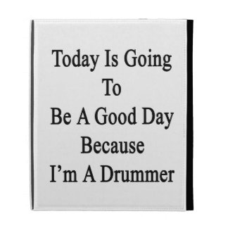 Today Is Going To Be A Good Day Because I'm A Drum iPad Folio Covers