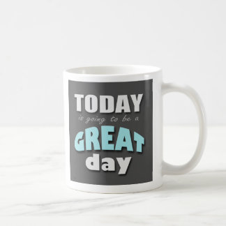 Today is Going to Be a Great Day - Blue Mug