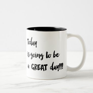 Coffee Themed Today is going to be a GREAT day!!! Coffee Cup
