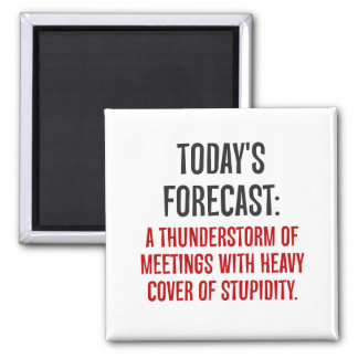 Today is going to be full of meetings (2) 2 inch square magnet