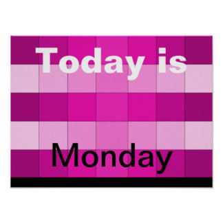 Today Is Monday Poster