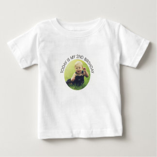 Today is my 2nd birthday (Personalize w/ photo) Baby T-Shirt