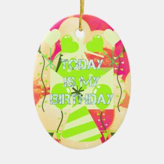Today is My Birthday Ceramic Ornament