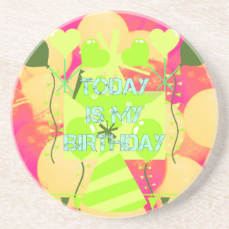 Today is My Birthday Coaster