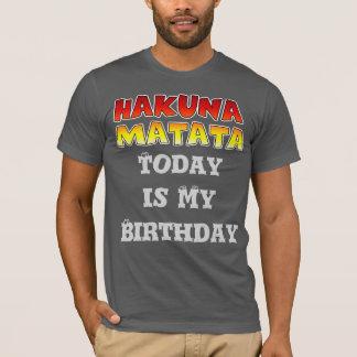 Today is My Birthday Hakuna Matata Tee Shirt