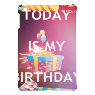 TODAY IS MY BIRTHDAY iPad MINI COVER