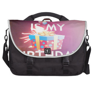 TODAY IS MY BIRTHDAY COMPUTER BAG